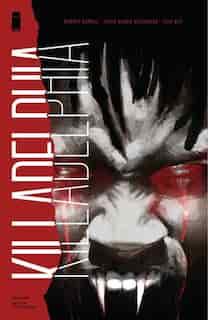 Killadelphia Volume 1: Sins Of The Father by Rodney Barnes