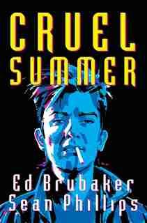 Cruel Summer by Ed Brubaker