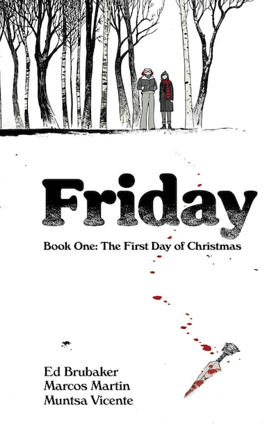 Friday, Book One: The First Day Of Christmas by Ed Brubaker