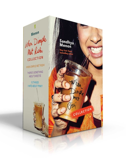 When Dimple Met Rishi Collection: When Dimple Met Rishi; There's Something About Sweetie; 10 Things I Hate About Pinky by Sandhya Menon