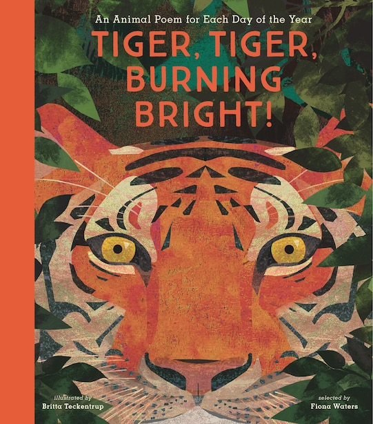 Tiger, Tiger, Burning Bright!: An Animal Poem For Each Day Of The Year by Nosy Crow