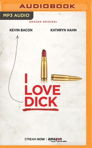 I Love Dick by Chris Kraus