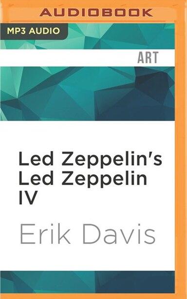 Led Zeppelin's Led Zeppelin Iv by Erik Davis