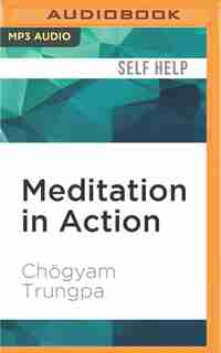 Meditation In Action: 40th Anniversary Edition by Chögyam Trungpa