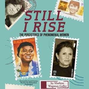 Still I Rise: The Persistence Of Phenomenal Women by Marlene Wagman-geller