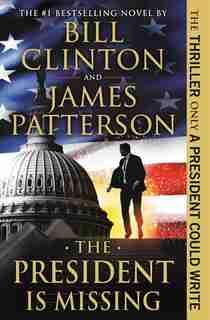 The President Is Missing: A Novel de James Patterson