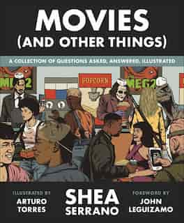 Movies (And Other Things): Signed Edition by Shea Serrano
