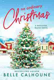 No Ordinary Christmas by Belle Calhoune