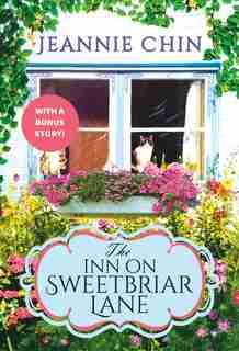 The Inn On Sweetbriar Lane: Includes A Bonus Novella by Jeannie Chin