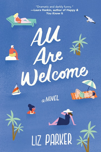 All Are Welcome: A Novel by Liz Parker