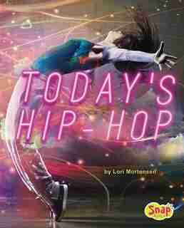 Today's Hip-Hop: 4D An Augmented Reading Experience by Lori Mortensen