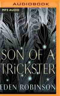 Son Of A Trickster de Eden Robinson