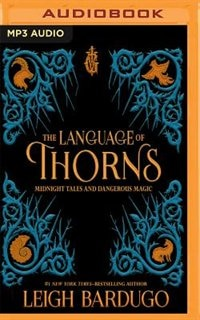 The Language Of Thorns: Midnight Tales And Dangerous Magic by Leigh Bardugo