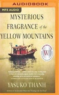 Mysterious Fragrance Of The Yellow Mountains de Yasuko Thanh