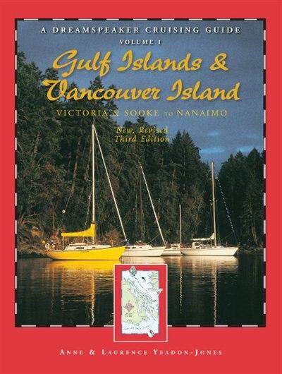 Dreamspeaker Cruising Guide, Volume 1: The Gulf Islands & Vancouver Island (third Edition) de Anne Yeadon-jones