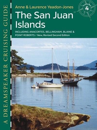 The San Juan Islands: Including Anacortes, Bellingham, Blaine & Point Roberts de Anne Yeadon-jones