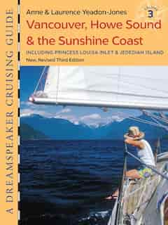 Vancouver, Howe Sound & The Sunshine Coast: Including Princess Louisa Inlet & Jedediah Island de Anne Yeadon-jones