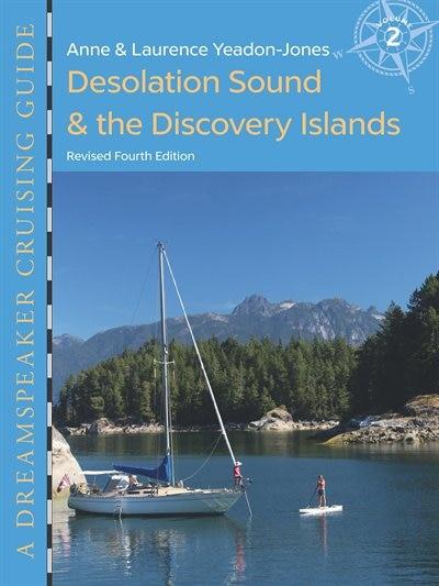 Desolation Sound & The Discovery Islands: Desolation Sound & The Discovery Islands (fourth Edition) de Anne Yeadon-jones