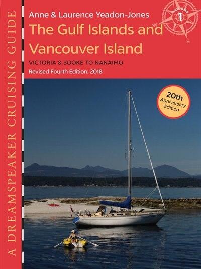 The Gulf Islands & Vancouver Island: Victoria & Sooke To Nanaimo by Anne Yeadon-jones