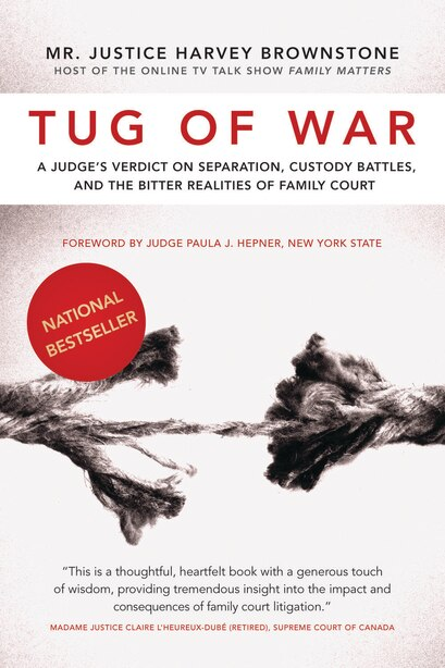 Tug Of War: A Judge's Verdict On Separation, Custody Battles, And The Bitter Realities Of Family Court by Harvey Brownstone
