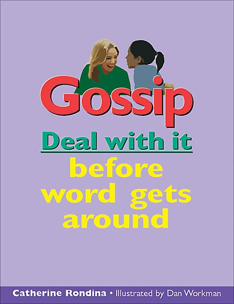 Gossip: Deal with it before word gets around by Catherine Rondina
