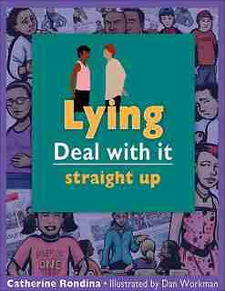Lying: Deal with it straight up by Catherine Rondina