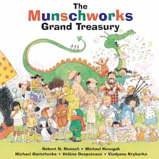 The Munschworks Grand Treasury by Robert Munsch