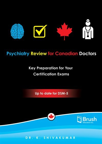 Psychiatry Review for Canadian Doctors: Key Preparation for Your Certification Exams by K. Shivakumar