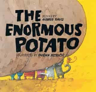 The Enormous Potato by Aubrey Davis