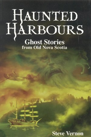Haunted Harbours by Steve Vernon