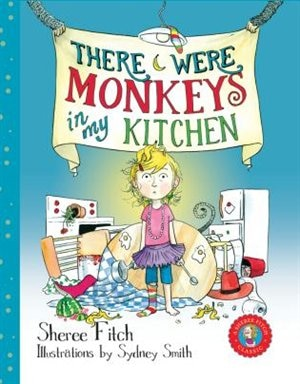 There Were Monkeys in My Kitchen (pb) by Sheree Fitch