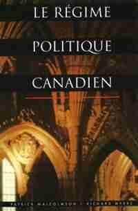 Le Regime Politique Canadien by Patrick Malcomson
