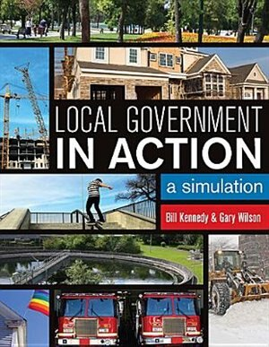 Local Government in Action: A Simulation by William D. Kennedy