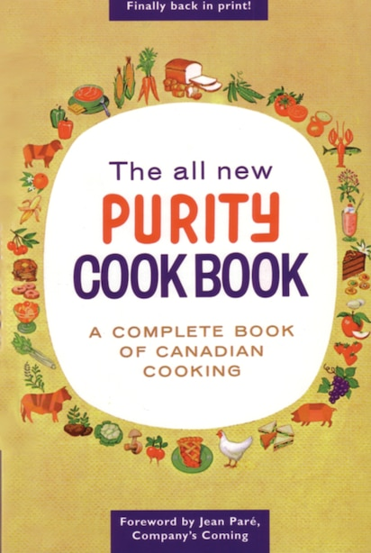 The All New Purity Cook Book: A Complete Guide Of Canadian Cooking by Elizabeth Driver