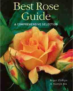 Best Rose Guide: A Comprehensive Selection de Roger Phillips