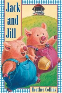 Jack and Jill by Heather Collins