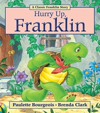 Hurry Up, Franklin by Paulette Bourgeois