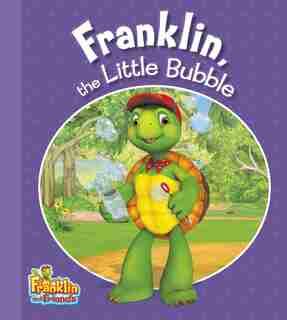 Franklin, The Little Bubble