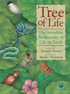 Tree of Life: The Incredible Biodiversity of Life on Earth by Rochelle Strauss