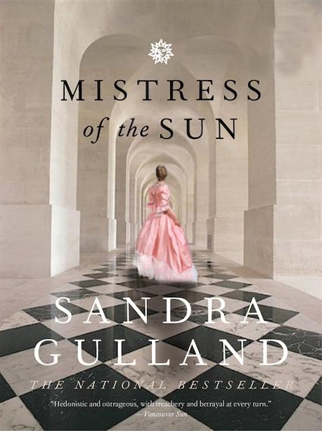 Mistress of the Sun by Sandra Gulland