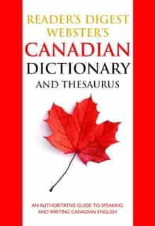 Reader's Digest Webster's Canadian Dictionary and Thesaurus: Completely Revised and Updated Second Edition by Reader's Digest