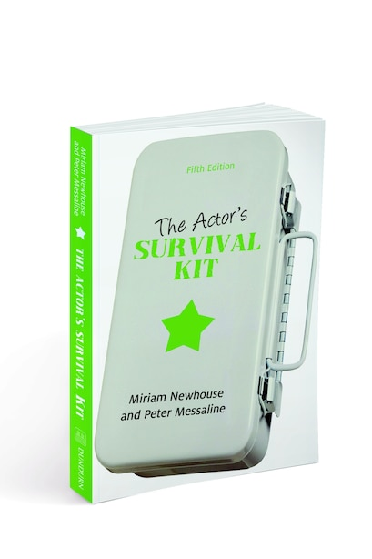 The Actor's Survival Kit: Fifth Edition by Miriam Newhouse