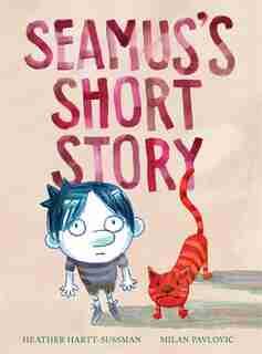Seamus's Short Story by Heather Hartt-Sussman