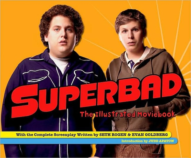 Superbad: The Illustrated Moviebook by Seth Rogen