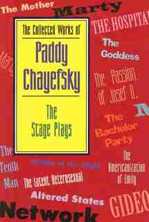 The Collected Works of Paddy Chayefsky: The Stage Plays de Paddy Chayefsky