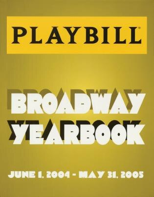 The Playbill Broadway Yearbook: June 1, 2004 - May 31, 2005 by Robert Viagas