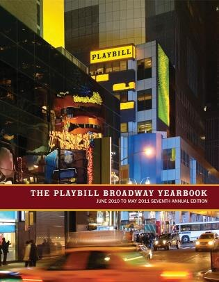 The Playbill Broadway Yearbook: June 2010 To May 2011 by Robert Viagas