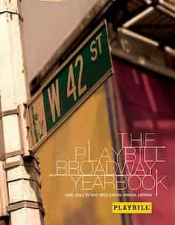 The Playbill Broadway Yearbook: June 2011 To May 2012: Eighth Annual Edition by Robert Viagas