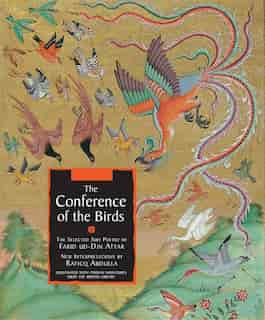 The Conference of the Birds: The Selected Sufi Poetry Of Farid Ud-din Attar by Farid ud-Din Attar