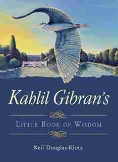 Kahlil Gibran's Little Book of Wisdom by Kahlil Gibran